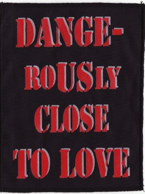 Dangerously Close To Love Black Patch