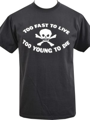 Too Fast To Live Too Young To Die Mens T-Shirt