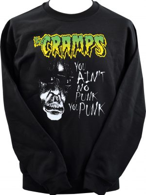The Cramps 'You ain't no punk' Unisex Sweatshirt